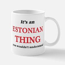 It's an Estonian thing, you wouldn't Mugs