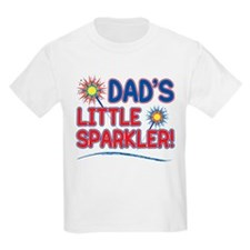 DAD'S LITTLE SPARKLER! T-Shirt