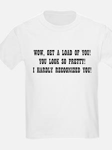 """""""I Hardly Recognized You"""" T-Shirt"""