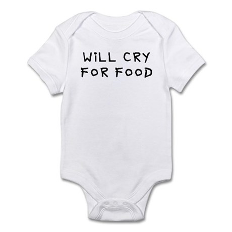 Will cry for food Infant Bodysuit