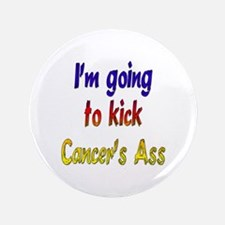 """Kick Cancer's Ass ver2 3.5"""" Button"""