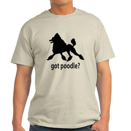 Got Poodle? Light T-Shirt