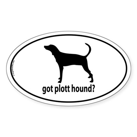 Got Plott Hound? Oval Sticker