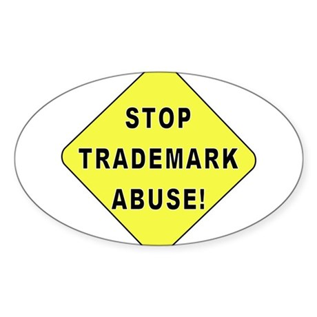 Stop Trademark Abuse! Oval Sticker (10 pk)