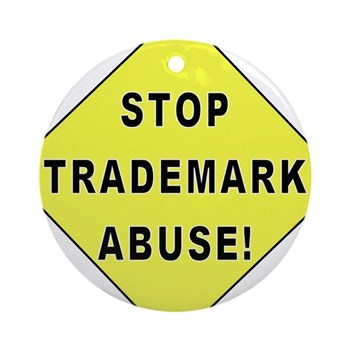 Stop Trademark Abuse! Ornament (Round)