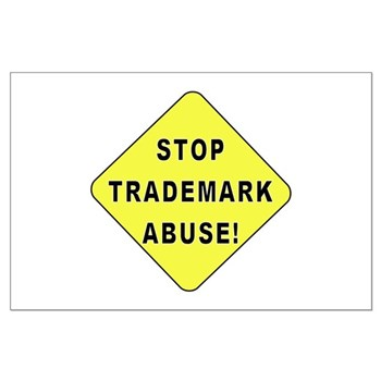 Stop Trademark Abuse! Large Poster