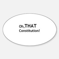 Oh, THAT Constitution! Oval Decal