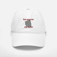 Back Away From the Tuna Baseball Baseball Cap