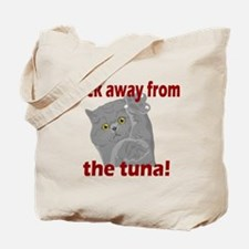 Back Away From the Tuna Tote Bag