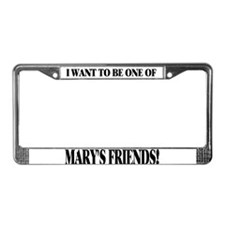 One of Mary's Friends License Plate Frame