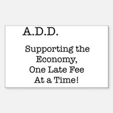 ADHD helps economy Rectangle Decal