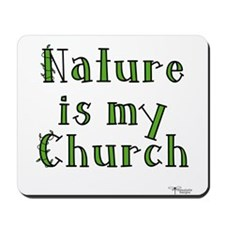 Nature is my Church Mousepad