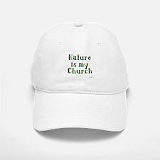 Nature is my Church Baseball Baseball Cap
