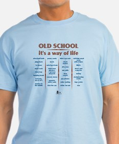 Old School It's a Way of Life T-Shirt