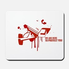 we are here to protect you Mousepad