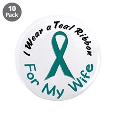 "Teal Ribbon For My Wife 4 3.5"" Button (10 pack)"