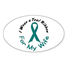 Teal Ribbon For My Wife 4 Oval Decal