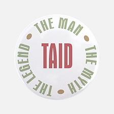 """Taid Man Myth Legend 3.5"""" Button"""