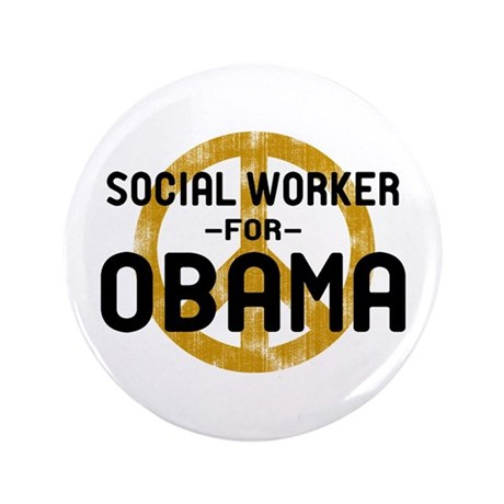"Social Worker for Obama 3.5"" Button"