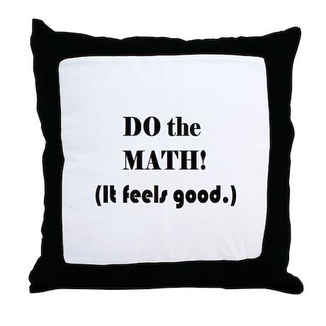 DO the MATH! (It feels good. Throw Pillow