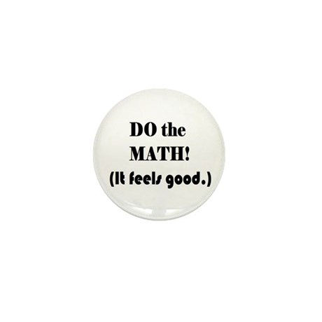 DO the MATH! (It feels good. Mini Button (10 pack)