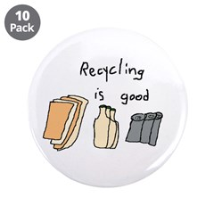 "Recycling Is Good 3.5"" Button (10 pack)"