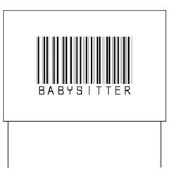 Babysitter Barcode Yard Sign