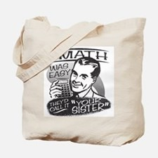 If Math Was Easy Tote Bag