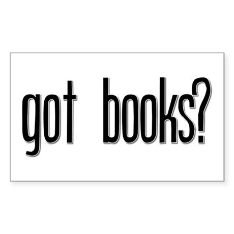 Got Books? Rectangle Sticker