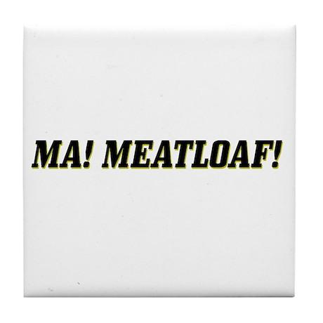 Crashers - Ma! Meatloaf! Tile Coaster