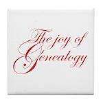 Joy Of Genealogy Tile Coaster