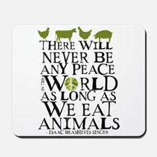 Never Be Peace Mousepad