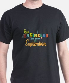 Engineers are born in September Ct500 T-Shirt