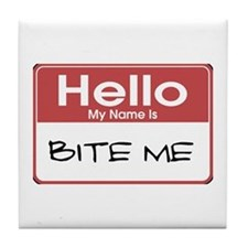 Bite Me Name Tag Tile Coaster