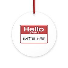 Bite Me Name Tag Ornament (Round)