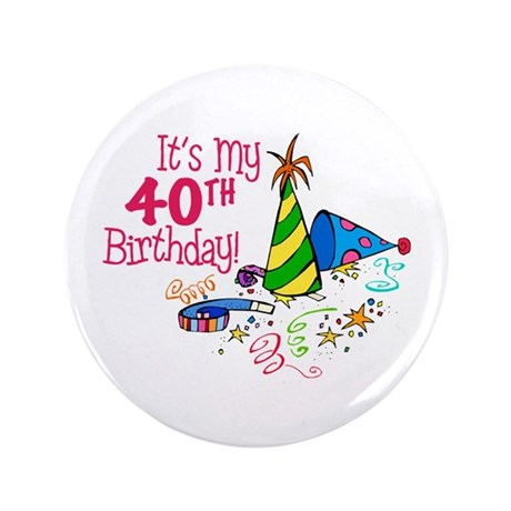 """It's My 40th Birthday (Party Hats) 3.5"""" Button"""