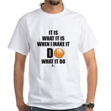 It is What It is . . . Shirt
