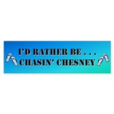 Chasin bumper sticker