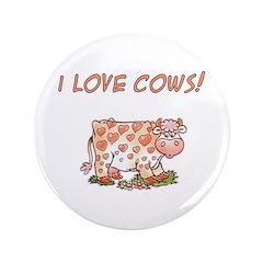 """I LOVE COWS 3.5"""" Button"""