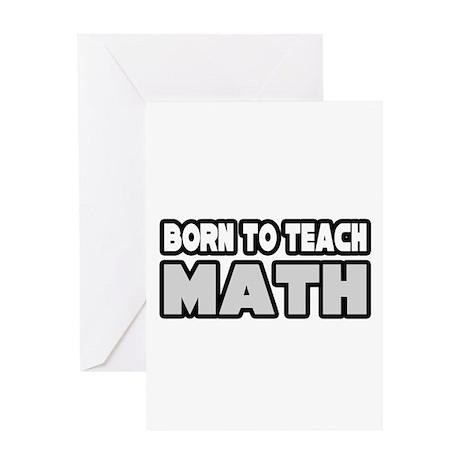 """""""Born to Teach Math"""" Greeting Card"""