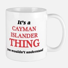 It's a Cayman Islander thing, you wouldn& Mugs