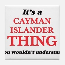 It's a Cayman Islander thing, you Tile Coaster