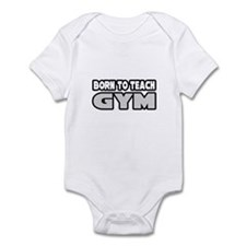"""Born to Teach Gym"" Infant Bodysuit"