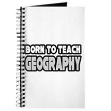 """""""Born to Teach Geography"""" Journal"""