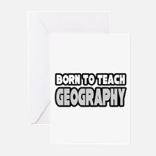"""""""Born to Teach Geography"""" Greeting Cards (Pk of 20"""