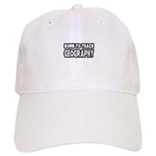 """Born to Teach Geography"" Baseball Cap"