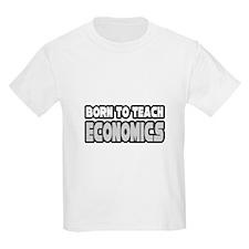 """Born to Teach Economics"" T-Shirt"