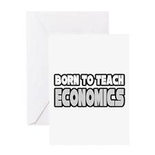 """Born to Teach Economics"" Greeting Card"
