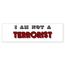 I am not a terrorist Bumper Bumper Sticker
