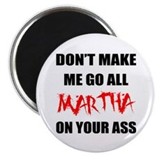 All Martha On Your Ass Magnet